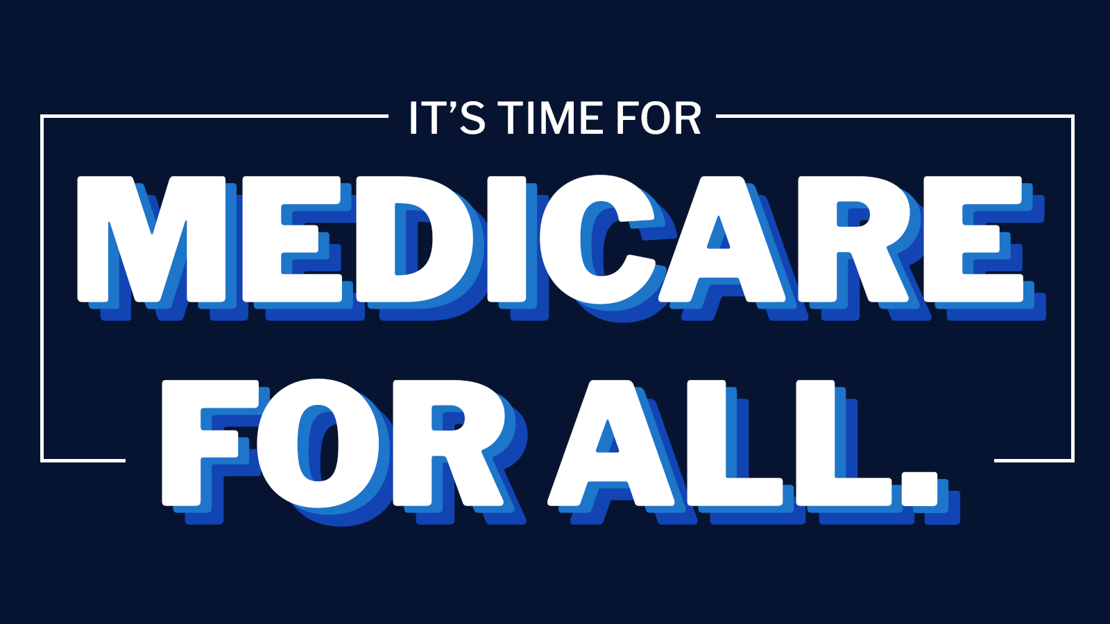 It's time for Medicare for All
