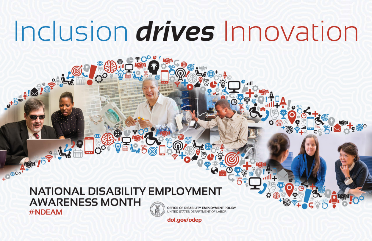 "The Department of Labor's 2017 National Disability Employment Awareness Month poster. A ribbon shows various people with disabilities at work under a title which reads ""Inclusion Drives Innovation"""