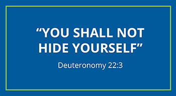 You shall not hide yourself. Deuteronomy